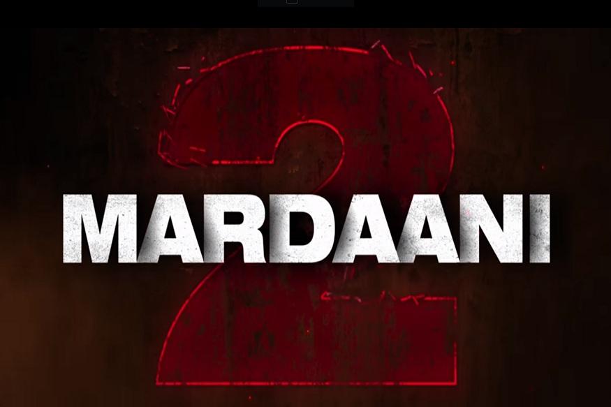 थरकाप उडवणारा Mardaani 2 Trailer पाहिल्यावर चुकेल तुमच्याही काळजाचा ठोका!