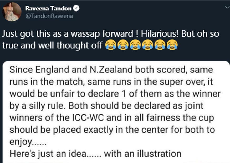 दरम्यान, बॉलिवूड अभिनेत्री रवीना टंडनने एक मजेशीर ट्विट केलं आहे. यात तिनं वर्ल्ड कपचे जेतेपद दोघांना संयुक्त घोषित करायला हवं होतं. अशा परिस्थितीत तो भारताला द्यायला हवा असंही म्हटलं आहे. यासाठी एक फोटोही तिनं शेअर केला आहे.