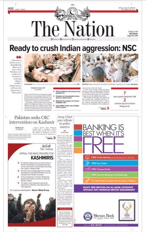 पाकच्या 'द नेशन' या वृत्तपत्राने पहिली बातमी ही त्यांच्या राष्ट्रीय सुरक्षा परिषदेनं घेतलेल्या भूमिकेबाबत दिली आहे. 'भारताने केलेली आगळीक ठेचण्यासाठी आम्ही सज्ज आहोत,' अशी भूमिका पाकच्या राष्ट्रीय सुरक्ष परिषदेनं घेतली आहे.