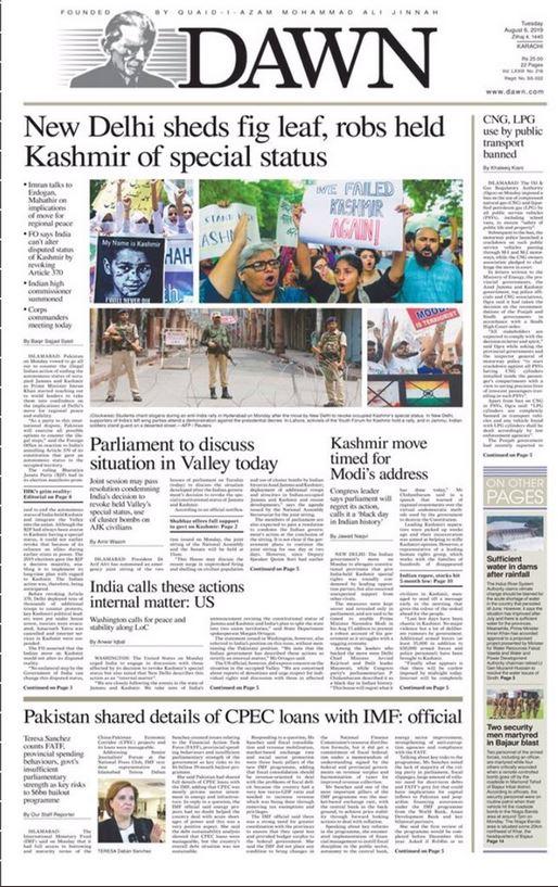 पाकिस्तानातील आघाडीचं वृत्तपत्र डॉननेही भारताच्या निर्णयाबाबत आक्रमक हेडलाईन केली आहे. 'भारताने काश्मीरचा विशेष राज्याचा दर्जा लुटला,' अशा आशयाची हेडलाईन 'डॉन'ने केली आहे.