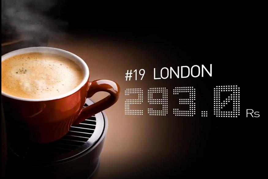 लंडनमध्ये हीच कॉफी तुम्हाला 293 रुपयांना मिळेल. विशेष म्हणजे लंडन शहर हे महागडं शहर असूनही इतर शहरांच्या तुलनेत इथे कॉफीची किंमत कमी आहे.